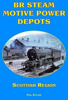 BR Steam Motive Power Depots Scottish Region (BOK)