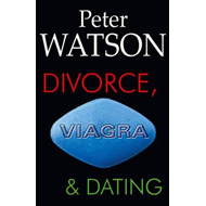 Divorce, Viagra and Dating (BOK)