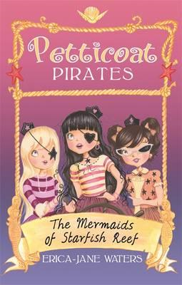 Petticoat Pirates: The Mermaids of Starfish Reef (BOK)