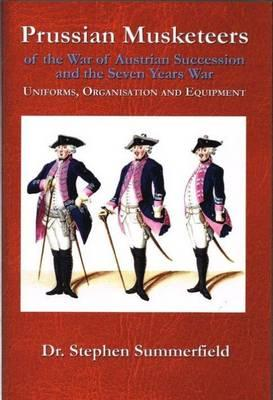 Prussian Musketeer Regiments of the War of Austrian Successi (BOK)