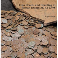 Coin Hoards and Hoarding in Roman Britain ad 43 - c498 (BOK)
