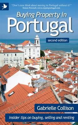 Buying Property in Portugal (second Edition) - Insider Tips (BOK)