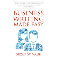 Business Writing Made Easy (BOK)