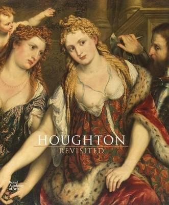 Houghton Revisited: The Walpole Masterpieces from Catherine the Great's Hermitage (BOK)