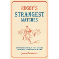 Rugby's Strangest Matches (BOK)