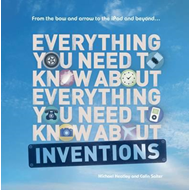 Everything You Need to Know About - Inventions (BOK)