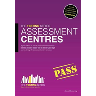 Assessment Centres - The ULTIMATE Guide (BOK)