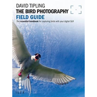 The Bird Photography Field Guide: the Essential Handbook for Capturing Birds with Your Digital SLR (BOK)
