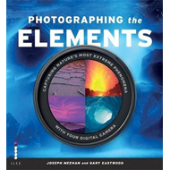 Photographing the Elements: Capturing Nature's Most Extreme Phenomena With Your Digital Camera (BOK)