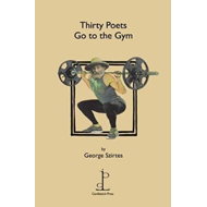 Thirty Poets Go to the Gym (BOK)