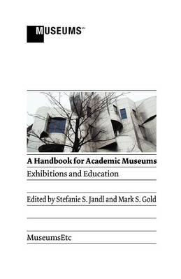 A Handbook for Academic Museums: Exhibitions and Education (BOK)