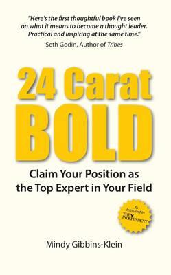 24 Carat BOLD: Claim Your Position as the Top Expert in Your Field (BOK)