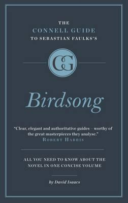 Connell Short Guide to Sebastian Faulks's Birdsong (BOK)