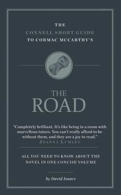 Connell Short Guide to Cormac McCarthy's the Road (BOK)