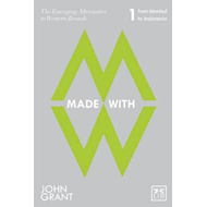 Made With: The Emerging Alternatives to Western Brands: Pt. 1: From Istanbul to Indonesia (BOK)