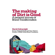 The Making of Dirt is Good: A Personal Journey of Brand Transformation (BOK)