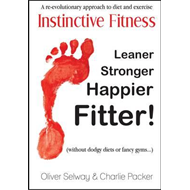 Instinctive Fitness: A Re-evolutionary Approach to Diet and Exercise (BOK)
