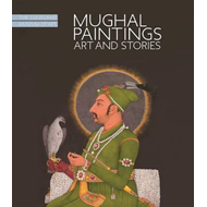 Mughal Paintings, Art and Stories (BOK)