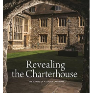 Revealing the Charterhouse (BOK)