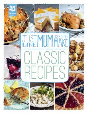 Just Like Mum Used to Make: Classic Recipes (BOK)
