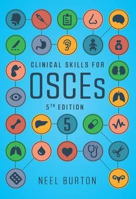 Clinical Skills for OSCEs, fifth edition (BOK)