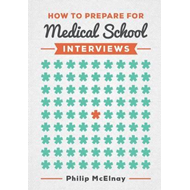 How to Prepare for Medical School Interviews (BOK)