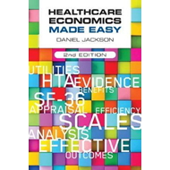 Healthcare Economics Made Easy, second edition (BOK)