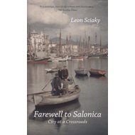 Farewell to Salonica: City at a Crossroads (BOK)