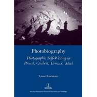 Photobiography: Photographic Self-writing in Proust, Guibert, Ernaux, Mace (BOK)