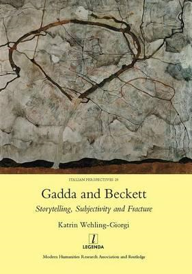 Gadda and Beckett: Storytelling, Subjectivity and Fracture (BOK)