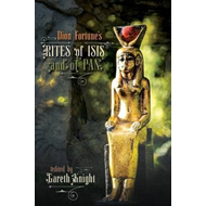 Dion Fortune's Rites of Isis and of Pan (BOK)