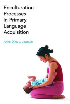 Enculturation Processes in Primary Language Acquisition (BOK)