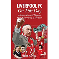 Liverpool FC On This Day: History, Facts & Figures from Every Day of the Year (BOK)