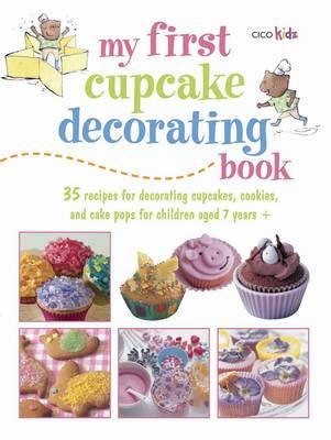 My First Cupcake Decorating Book (BOK)