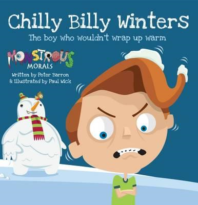 Chilly Billy Winters: The Boy Who Wouldn't Wrap Up Warm (BOK)