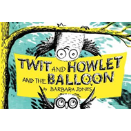 Twit and Howlet and the Balloon (BOK)