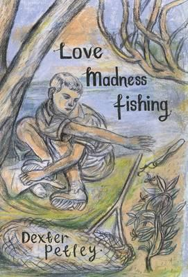 Love, Madness, Fishing (BOK)