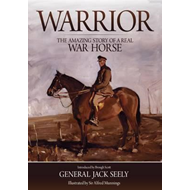 Warrior: The Amazing Story of a Real War Horse (BOK)