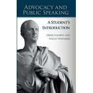 Advocacy and Public Speaking: A Student's Introduction (BOK)