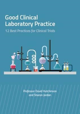 Good Clinical Laboratory Practice - 12 Best Practices for Cl (BOK)