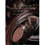 Scotland in Later Prehistoric Europe (BOK)