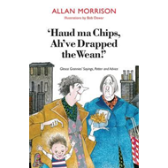 Haud Ma Chips, Ah've Drapped the Wean! (BOK)