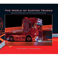 The World of Custom Trucks: Spectacular Working Show Trucks from Europe and the United States (BOK)