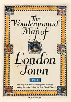 Gill's Wonderground Map of London Town, 1914 (BOK)