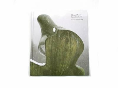 Henry Moore: Back to a Land (BOK)
