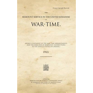 Remount Service in the United Kingdom in War-Time (BOK)