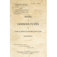 Notes on German Fuzes and Typical French and Belgian Fuzes (BOK)