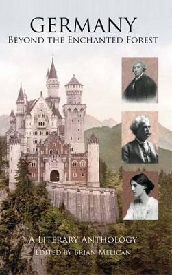 Germany: Beyond the Enchanted Forest: A Literary Anthology (BOK)