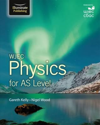 WJEC Physics for AS Level: Student Book (BOK)