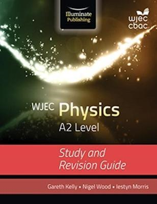 WJEC Physics for A2: Study and Revision Guide (BOK)